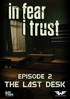 In Fear I Trust - Episode 2: Last Desk (DLC)